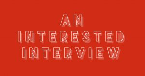 An Interested Interview